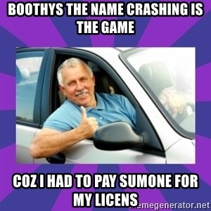 Perfect Driver - BOOTHYS THE NAME CRASHING IS THE GAME COZ I HAD TO PAY SUMONE FOR MY LICENS