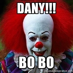 Pennywise the Clown - DANY!!! BO BO