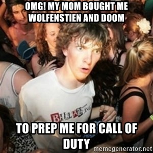 Sudden clarity clarence - OMG! my mom bought me wolfenstien and doom to prep me for CALL OF DUTY