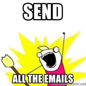 x all the y - SEND ALL THE EMAILS