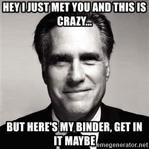 RomneyMakes.com - Hey I just met you and this is crazy... but here's my binder, get in it maybe