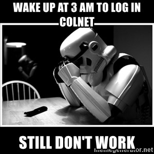 sad stormtrooper - wake up at 3 am to log in colnet still don't work