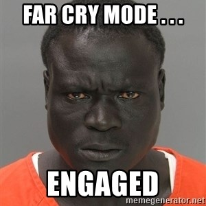 Jailnigger - Far cry mode . . . engaged