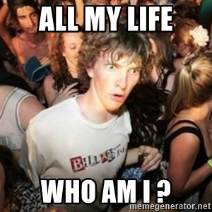 Sudden clarity clarence - aLL MY LIFE wHO AM I ?