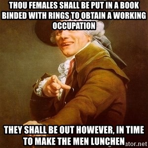 Joseph Ducreux - Thou females shall be put in a book binded with rings to obtain a working Occupation They shall be out however, in time to make the men lunchen