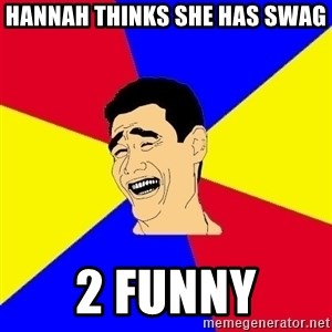 journalist - HANNAH THINKS SHE HAS SWAG 2 FUNNY