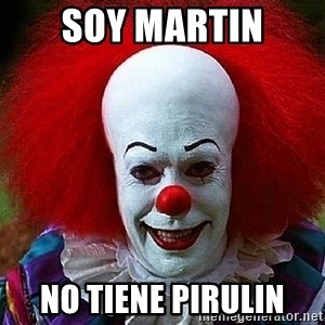Pennywise the Clown - Soy martin no tiene pirulin