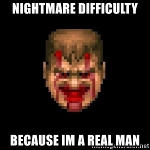 Bloody Doom Guy - nightmare difficulty because im a real man