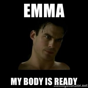DamonDepressao - Emma my body is ready