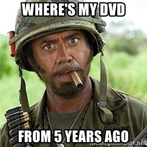 Tropic Thunder Downey - Where's my dvd From 5 years ago