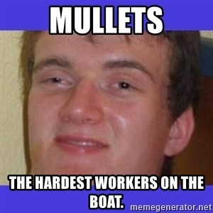 rally drunk guy - MULLETS THE HARDEST WORKERS ON THE BOAT.