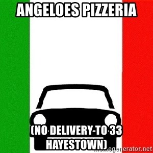 Average Italian Driver - ANGELOES PIZZERIA  (NO DELIVERY TO 33 HAYESTOWN)