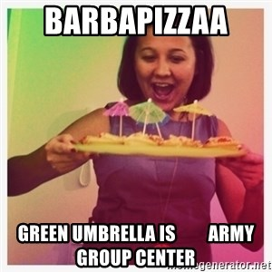 Typical_Ksyusha - BARBAPIZZAA  GREEN UMBRELLA is         ARMY GROUP CENTER