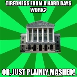 Tipichnuy BNTU - TIREDNESS FROM A HARD DAYS WORK? OR, JUST PLAINLY MASHED!