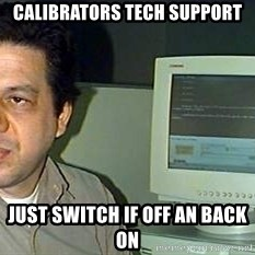 pasqualebolado2 - calibrators tech support Just switch if off an back on