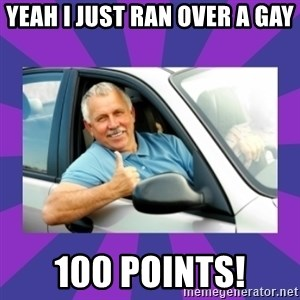 Perfect Driver - YEAH I JUST RAN OVER A GAY  100 POINTS!