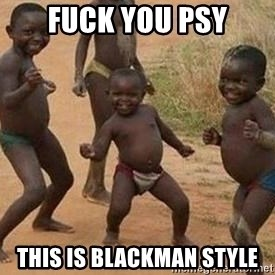 african children dancing - fuck you psy this is blackman style