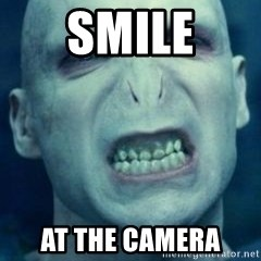 Angry Voldemort - SMILE AT THE CAMERA