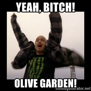 Yeah Bitch! Magnets! Oh! - yeah, bitch! olive garden!