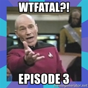 what  the fuck is this shit? - WTFatal?! Episode 3
