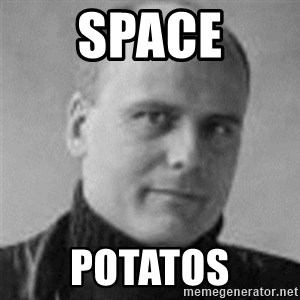 Stefan Molyneux  - space potatos