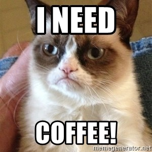 Grumpy Cat Face - I NEED  COFFEE!
