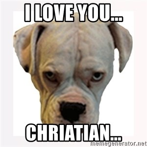 stahp guise - i love you... chriatian...