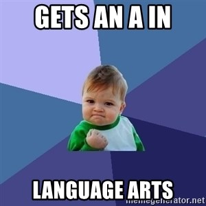 Success Kid - gets an a in  language arts