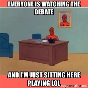 Masturbating Spider-Man - eVERYONE IS WATCHING THE DEBATE AND I'M JUST SITTING HERE PLAYING LOL