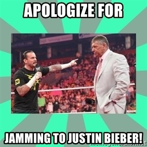CM Punk Apologize! - APOLOGIZE FOR JAMMING TO JUSTIN BIEBER!