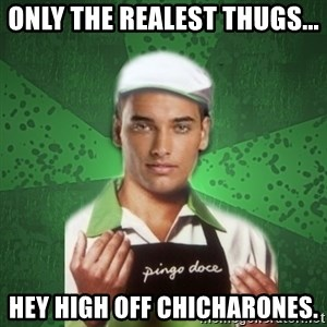Caixas SS3 - ONLY THE REALEST THUGS... HEY HIGH OFF CHICHARONES.