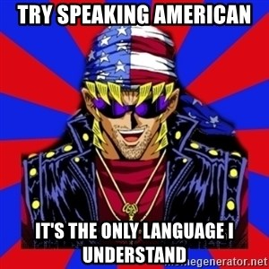 bandit keith - Try speaking american it's the only language i understand