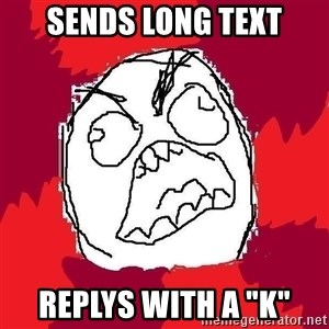 "Rage FU - Sends long text replys with a ""k"""