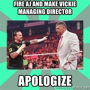 CM Punk Apologize! - Fire AJ and Make Vickie Managing Director Apologize