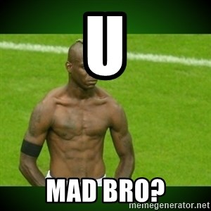Mario Balotelli Serious Face - U MAD BRO?