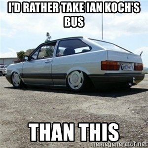 treiquilimei - I'D RATHER TAKE IAN KOCH'S BUS THAN THIS