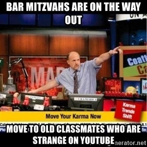 Mad Karma With Jim Cramer - bar mitzvahs are on the way out move to old classmates who are strange on youtube