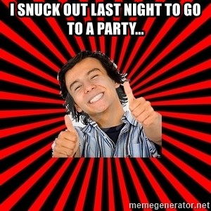 Bad Luck Chuck - I SNUCK OUT LAST NIGHT TO GO TO A PARTY...