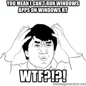 wtf jackie chan lol - You mean i can't run windows apps on windows rt WTF?!?!