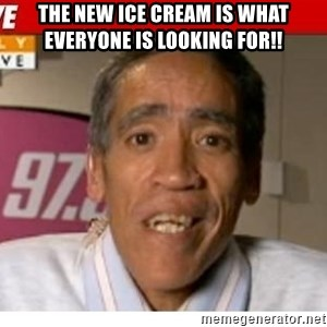 Radio Voice Guy - The new ice cream is what everyone is looking for!!