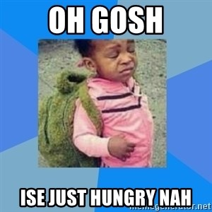 Disgusted Black Girl - Oh gosh Ise just hungry nah
