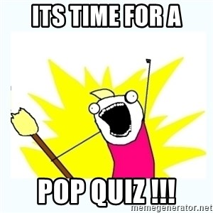 All the things - iTS TIME FOR A POP QUIZ !!!