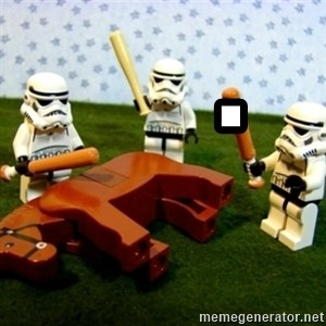 Beating a Dead Horse stormtrooper -       .