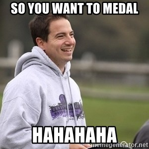 Empty Promises Coach - So you want to medal  Hahahaha