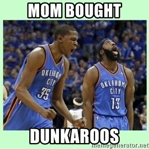 durant harden - MOM BOUGHT DUNKAROOS