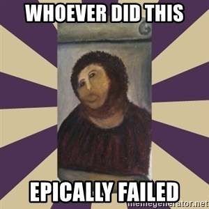 Retouched Ecce Homo - WHOEVER DID THIS EPICALLY FAILED
