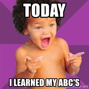 Baby $wag - today i learned my abc's