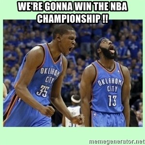 durant harden - WE'RE GONNA WIN THE NBA CHAMPIONSHIP !!
