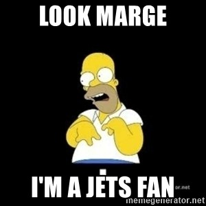 Homer Look Marge  - Look Marge I'm a jets fan