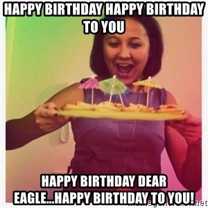 Typical_Ksyusha - Happy Birthday Happy Birthday to you Happy Birthday Dear Eagle...Happy Birthday to You!